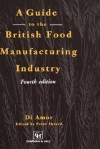 Guide to the British Food Manufacturing Industry - Aspen Publishers, D. Amor, P. Sheard