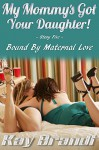 My Mommy's Got Your Daughter: Bound by Maternal Love - Kay Brandt, Mass Designs