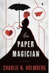 By Charlie N. Holmberg The Paper Magician (The Paper Magician Series) [Paperback] - Charlie N. Holmberg