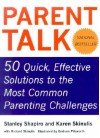 Parent Talk: 50 Quick, Effective Solutions to the Most Common Parenting Challenges - Stanley Shapiro, Richard Skinulis