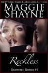 Reckless (Shattered Sisters Book 1) - Maggie Shayne