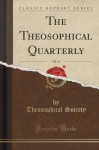 The Theosophical Quarterly, Vol. 12 (Classic Reprint) - Theosophical Society