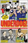 Underdog!: Fifty Years of Trials and Triumphs with Football's Also-Rans - Tim Quelch