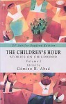 The Children's Hour: Stories on Childhood, Volume I - Gémino H. Abad