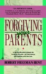 Forgiving Parents - Robert Freeman Bent
