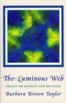 Luminous Web: Essays on Science and Religion - Barbara Brown Taylor