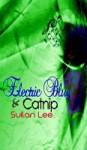 Electric Blue & Catnip - Suilan Lee