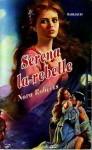 Serena la rebelle - Nora Roberts
