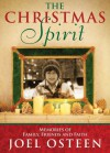 A Christmas Spirit: Memories of Family, Friends and Faith - Joel Osteen