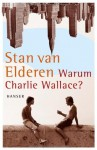 Warum Charlie Wallace? - Stan van Elderen, Bettina Bach
