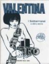 Valentina. I sotterranei e altre storie - Guido Crepax