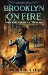 Brooklyn on Fire: A Mary Handley Mystery by Levy, Lawrence H.(January 19, 2016) Paperback - Lawrence H. Levy