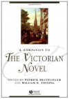 A Companion to the Victorian Novel (Blackwell Companions to Literature and Culture) - Patrick Brantlinger, William Thesing