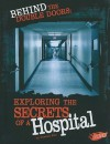 Behind the Double Doors: Exploring the Secrets of a Hospital - Tammy Enz