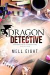 Dragon Detective - Mell Eight
