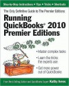 Running QuickBooks 2010 Premier Editions - Kathy Ivens