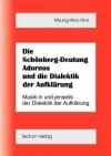 Die Sch Nberg-Deutung Adornos Und Die Dialektik Der Aufkl Rung - Myung-Whoo Nho