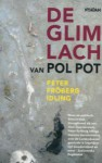 Glimlach van Pol Pot: over de Zweedse reis door Cambodja van de Rode Khmer - Peter Fröberg Idling, Jasper Popma, Wendy Prins