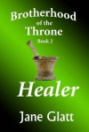 Healer (Brotherhood of the Throne) - Jane Glatt