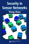 Security in Sensor Networks - Yang Xiao