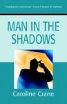 Man in the Shadows - Caroline Crane