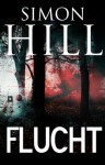 FLUCHT (HorrorThriller) (German Edition) - Simon Hill