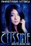 Becoming Clissine - Anastasia Vitsky