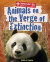 Animals on the Verge of Extinction - Karen O'Connor
