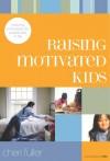 Raising Motivated Kids: Inspiring Enthusiasm for a Great Start in Life - Cheri Fuller