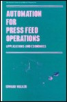 Automation for Press Feed Operations: Applications and Economics - Edward Walker