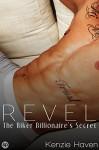 Revel: The Biker Billionaire's Secret (Billionaire Biker series Book 6) - Kenzie Haven