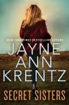 Secret Sisters - Jayne Ann Krentz