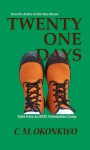 Twenty-One Days - C.M. Okonkwo