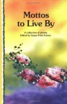 Mottos to Live by: A Collection of Poems - Susan Polis Schutz