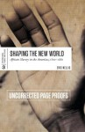 Shaping the New World: African Slavery in the Americas, 1500-1888 - Eric Nellis
