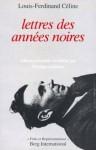 Lettres des années noires - Louis-Ferdinand Céline