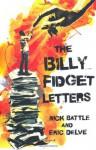 The Billy Fidget Letters. by Nick Battle, Eric Delve - Nick Battle