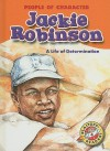 Jackie Robinson: A Life of Determination - Colleen Sexton
