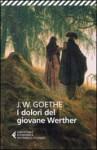 I dolori del giovane Werther - Johann Wolfgang von Goethe