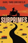The Subprimes - Karl Taro Greenfeld