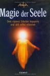 Magie der Seele. Dem eigenen Schatten begegnen und sich selbst erkennen - Ansha