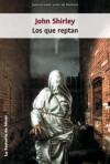 Los que reptan - John Shirley, Jesús María Abascal Pérez, Michael Whelan