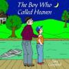 The Boy Who Called Heaven - Tara Campbell