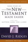 The New Testament Made Easier, Part 1 (The Gospel Studies Series) - David J. Ridges