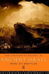 Creation of History in Ancient Israel - Marc Z. Brettler