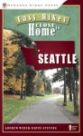 Easy Hikes Close to Home: Seattle - Andrew Weber, Bryce Stevens