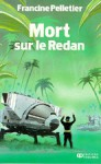 Mort sur le Redan - Francine Pelletier