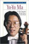 Yo-Yo Ma: A Cello Superstar Brings Music to the World - Lisa A. Chippendale