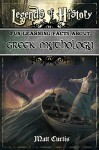 Legends of History: Fun Learning Facts About Greek Mythology: Illustrated Fun Learning For Kids - Matt Curtis