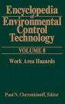 Encyclopedia of Environmental Control Technology: Volume 8:: Work Area Hazards - Paul N. Cheremisinoff, J. Abraham